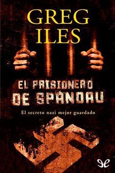 epublibre - El prisionero de Spandau 709 histórico, intriga.