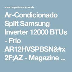 Ar-Condicionado Split Samsung Inverter 12000 BTUs - Frio AR12HVSPBSN/AZ - Magazine Vrshop