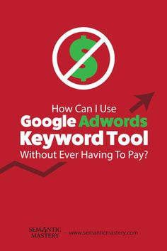 How Can I Use Google Adwords Keyword Tool Without Ever Having To Pay? #SEO via http://semanticmastery.com/how-can-i-use-google-adwords-keyword-tool-without-ever-having-to-pay/amp