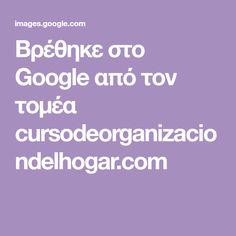 Βρέθηκε στο Google από τον τομέα cursodeorganizaciondelhogar.com
