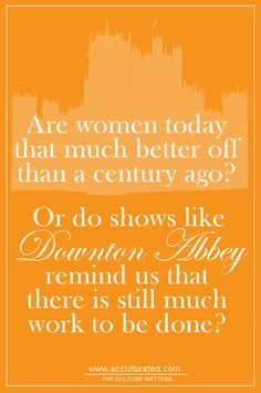 http://acculturated.com/2013/01/04/why-women-escape-to-downton-abbey/