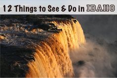 12 Things to See and Do in Idaho!    I have a friend there...might get to meet her in person one day! =D