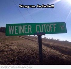funny road signs weiner cut off turn around