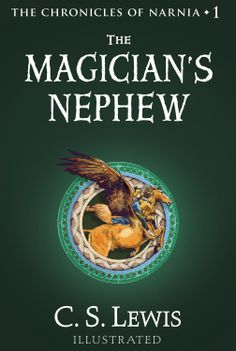 The Chronicles Of Narnia, Book #1: The Magician's Nephew