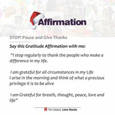"SELF MASTERY : ""I stop regularly to thank the people who make a difference in my life- I live a life of gratitude"" #TheCatalyst #Affirmations"