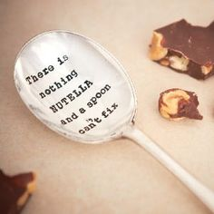 This is a vintage silver plated tea spoon hand stamped with 'There is nothing Nutella and a spoon can't fix' onto the spoon face. This is a thoughtful present for the Nutella lover! Silver Cutlery, Vintage Cutlery, Silver Plate, Vintage Tea, Vintage Silver, Nutella, Personalized Chocolate, Dessert Spoons, Hazelnut Spread