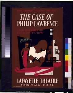 """Poster for Negro Theatre Project presentation of """"The Case of Philip Lawrence"""" at the Lafayette Theatre, Seventh Ave. and 131st Street, New York City.  DBQs: What do you see in this photo? Based on your observations, what message is this art poster providing you with? How do the themes you are acknowledging connect to struggles present during The Harlem Renaissance?"""