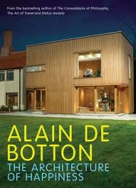 The Architecture of Happiness by Alain de Botton ; signatura T 0-38/185