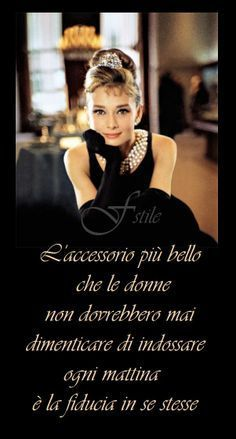 La fiducia The most beautiful accessory women should never forget to wear every morning is the TRUST INTO THEMSELVES. Italian Quotes, Something To Remember, Magic Words, Confident Woman, Beauty Quotes, True Words, Audrey Hepburn, Words Quotes, Beauty Women