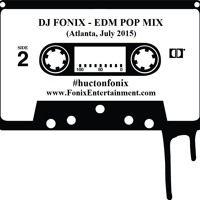 EDM Pop Drop Mix with DJ Fonix 2015 by DJFonix on SoundCloud