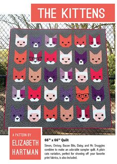 The Kittens Quilt Pattern by Elizabeth Hartman-Meet The Kittens! Simon, Chrissy, Bacon Bits, Daisy, and Mr. Snuggles will be the purrfect addition to your next quilt. This pattern includes instructions for making two versions of a 66 x 66 cat quilt Cat Quilt Patterns, Modern Quilt Patterns, Modern Quilting, Fabric Patterns, Sewing Patterns, Quilting Projects, Quilting Designs, Sewing Projects, Quilting Ideas