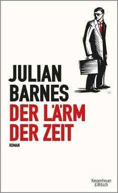 Der Lärm der Zeit - Gertraude Krueger, Julian Barnes - Kiepenheuer & Witsch