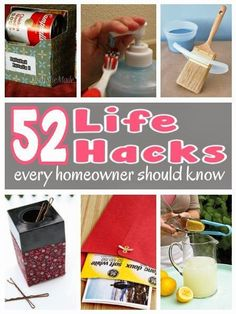 "AH-MAZING! Every single one of these is useful! Some of them are total ""OMG"" moments. 52 life hacks every homeowner should know."