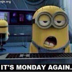 Monday..... blah Monday Again, It's Monday, Mondays, Minions, Mario, Jokes, Humor, Friends, Amigos