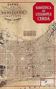 Semiòtica de l'Eixample Cerdà / Albert Serratosa ... [et al.] Signatura 61 E Catalunya Barcelona SEM 0 . No catálogo: http://kmelot.biblioteca.udc.es/record=b1541864~S1*gag