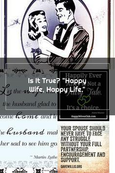 "Is It True? ""Happy Wife, Happy Life."" Happy Wife Quotes, Happy Life, Sad, Memes, The Happy Life, Meme"