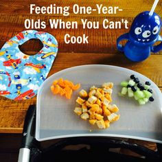 Meal ideas for feeding a one-year-old when you can't cook from a mom with triplets.