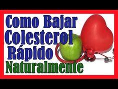 COMO BAJAR EL COLESTEROL ALTO RAPIDAMENTE Remedios Caseros Para Reducir El Colesterol Malo - YouTube