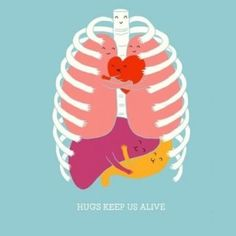 Hugs Keep Us Alive