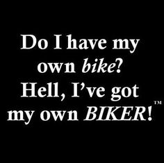 No need for your own bike when you've got your biker......that I definitely do have ;)