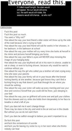 This is absolutely beautiful. I thank the person who wrote this. Everyone needs to read this. There is ALWAYS a reason to live. Just read.