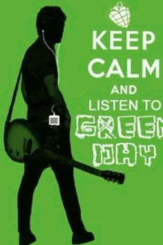 I listen to Green Day everyday, it makes me happy! My favorite song is Christie Road. -Whatsername