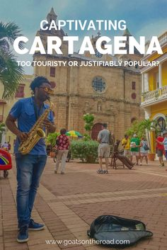 Captivating Cartagena - Too Touristy or Justifiably Popular  Cartagena   South America Travel   Colombia Travel