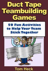 Tom Heck, author of Duct Tape Teambuilding Games. Topic: Fun activities to help your team—and your family—stick together. Issues: Using team-building games and experiential learning to teach leadership, trust, cooperation, creativity, problem solving, and confidence.