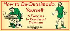 De-Quasimodo Yourself - prevent the slouch with these exercises