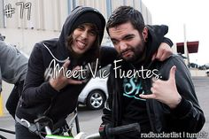 I want to meet Vic more than anything.