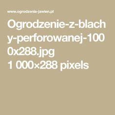 Ogrodzenie-z-blachy-perforowanej-1000x288.jpg 1000×288 pixels