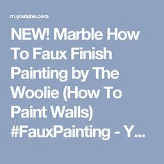 NEW! Marble How To Faux Finish Painting by The Woolie (How To Paint Walls) #FauxPainting - YouTube
