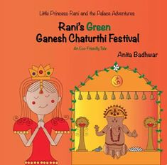 Every year, Little Princess Rani is excited to celebrate the festival of Ganesh Chaturthi which honors the elephant-headed Hindu God, Ganesh. Rani is not sure that the Ganesh murthi used in the visarjan (immersion of the idol in the river) is eco-friendly. Rani thinks up a plan that will allow them to celebrate the festival in a pollution-free way. Find out how Rani's plan helps save the environment in this new tale. Kids Book Series, Elephant Head, Ganesh, Little Princess, Childrens Books, Eco Friendly, Idol, Environment, River