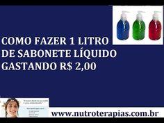 Como fazer 1 litro de Sabonete líquido gastando R$ 2,00 - Receita maravilhosa - YouTube