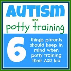 Potty Training Your Kid With Autism - Pinned by @PediaStaff – Please Visit ht.ly/63sNt for all our pediatric therapy pins