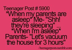 """*When my parents are asleep* Me- """"Shh! They're sleeping"""" ... *When I'm asleep* Parents- """"Let's vacuum the house for 3 hours."""" Teen Quotes, Teenager Quotes, Teenager Posts Parents, Funny Qoutes For Teens, Teen Funny, Jokes For Teens, Funny Teenager Posts, Funny Texts, Funny Jokes"""