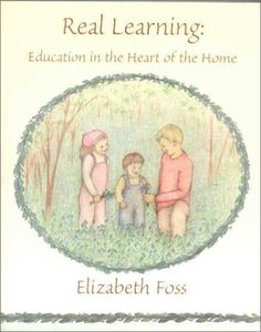 """Charlotte Mason theory-based book """"Real Learning: Education in the Heart of the Home"""""""