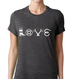 LOVE Fire Equipment Tee by BadgeWear1027 on Etsy, $20.00