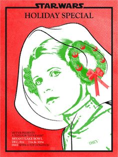 "Hand screen printed Christmas poster ""Leia & her Rebel Wreath""   For sale at: http://www.etsy.com/listing/88272742/star-wars-holiday-special-poster"