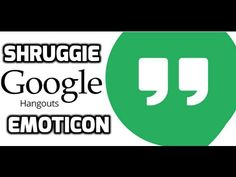 Shruggie Emoticon Added In Google Hangouts  Google Hangouts added Shruggie new emoticon.  Popular Playlists:   https://www.youtube.com/channel/UC6mkU9NLflY6L7-lj-WZ53A/playlists  Latest Videos:  https://www.youtube.com/channel/UC6mkU9NLflY6L7-lj-WZ53A/videos