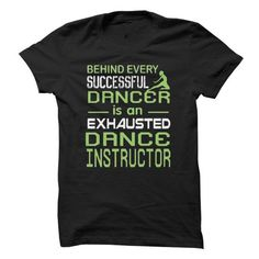 Successful Dancer, Exhausted Instructor T-Shirts, Hoodies (19$ ==► Order Here!)