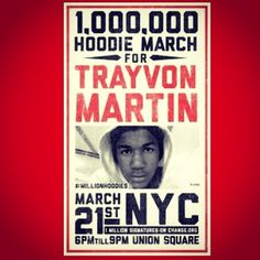 A Million Hoodies March for Trayvon Martin March 21, 2012 for NYC at Union Square 6:00pm - 9:00pm #millionhoodies