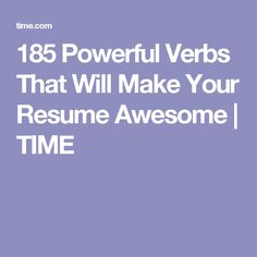 185 Powerful Verbs That Will Make Your Resume Awesome   TIME