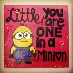 Canvas painting I made for my little for Big/Little Reveal Basket!  #biglittle #biglittlelove #minion #reveal