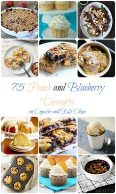 75 Peach and Blueberry Desserts - the best recipes from your favorite food blogs around the web! | cupcakesandkalechips.com | #peaches #blueberries
