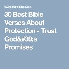 30 Best Bible Verses About Protection - Trust God's Promises