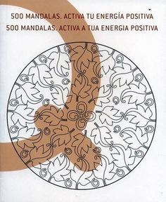 #Religion #Mitologia #VidaEspiritual 500 MANDALAS. ACTIVA TU ENERGIA POSITIVA - VV.AA. #Ilusbooks