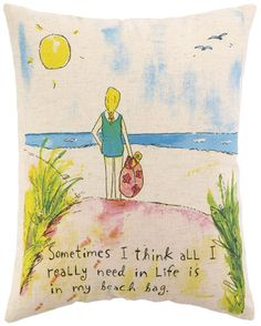 """Sometimes I think all I really need in life is in my beach bag."""