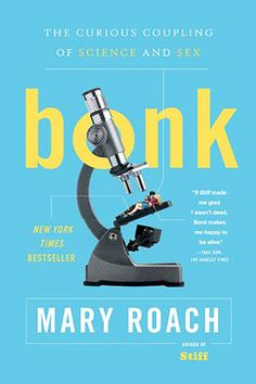 <i>Bonk: The Curious Coupling of Science and Sex</i>, Mary Roach