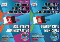 Apostilas Concurso Prefeitura Municipal de Taboão da Serra / SP - 2015: - Cargo: Assistente Administrativo e Guarda Civil Municipal